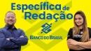 Específica de Redação para o Banco do Brasil