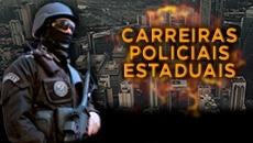 CARREIRAS POLICIAIS ESTADUAIS