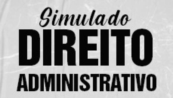 Simulado 01 - Direito Administrativo