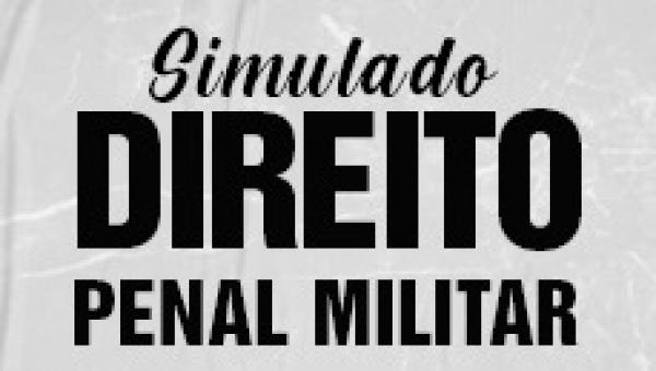Simulado 01 - Direito Penal Militar