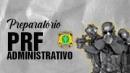Preparatório  PRF (Administrativo)