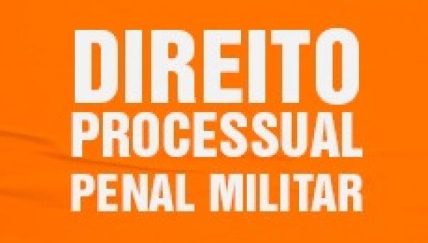 Direito Processual Penal Militar