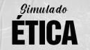 Simulado 1 - Ética
