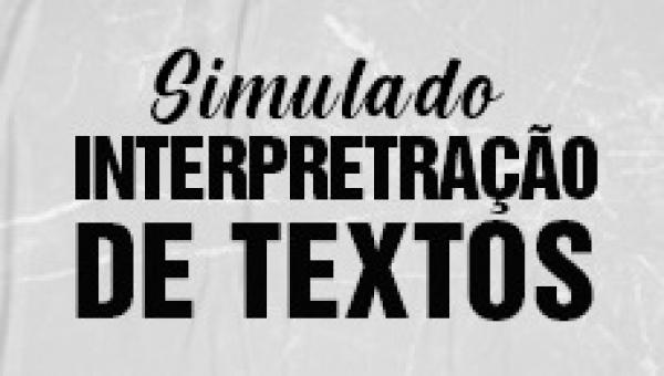 Simulado 1 - Interpretação de textos