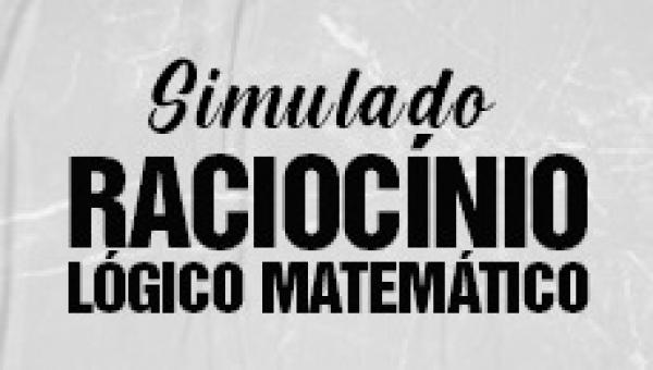 Simulado 1 - Raciocínio Lógico Matemático