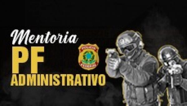 Mentoria PF (Administrativo)