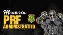 Mentoria  PRF (Administrativo)